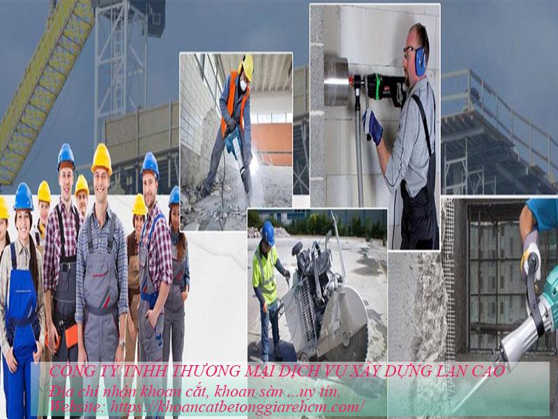 Công ty khoan cắt bê tông Lan Cao Đơn vị thi công chuyên nghiệp